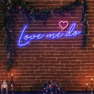 love me do neon sign